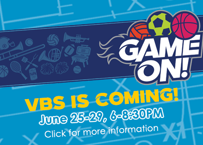 VBS is Coming Soon!